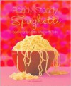 Ready, Steady, Spaghetti: Cooking For Kids And With Kids - Lucy Broadhurst