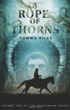 A Rope of Thorns - Gemma Files
