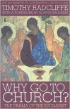 Why Go to Church?: The Archbishop of Canterbury's Lent Book 2009 - Timothy Radcliffe