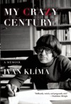 My Crazy Century: A Memoir - Ivan Klíma, Craig Cravens