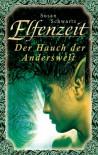 Elfenzeit 1: Der Hauch der Anderswelt - Susan Schartz