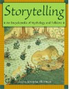 Storytelling: An Encyclopedia of Mythology and Folklore - Josepha Sherman