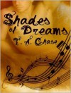 Shades Of Dreams - T.A. Chase
