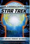 The Computers Of Star Trek - Lois H. Gresh, Robert E. Weinberg, Robert Wienberg