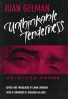 Unthinkable Tenderness: Selected Poems - Juan Gelman, Joan Lindgren