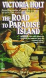Road to Paradise Island - Victoria Holt