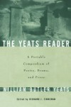 The Yeats Reader: A Portable Compendium of Poetry, Drama & Prose - W.B. Yeats, Richard J. Finneran