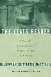 The Yeats Reader: A Portable Compendium of Poetry, Drama & Prose - W.B. Yeats, Richard J. Finneran