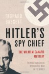 Hitler's Spy Chief: The Wilhelm Canaris Mystery (Cassell Military Paperbacks) - Richard Bassett