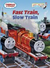 Fast Train, Slow Train (Thomas & Friends) - Wilbert Awdry, Tommy Stubbs