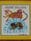 W Królestwie Kotów - Ludwik Jerzy Kern, Janina Dzikowska-Najder