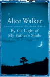 By The Light Of My Father's Smile - Alice Walker