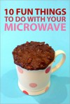 10 Fun Things to Do With Your Microwave - Instructables