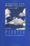Memory for Forgetfulness: August, Beirut, 1982 - Mahmoud Darwish, Ibrahim Muhawi
