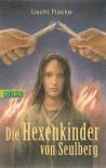 Die Hexenkinder Von Seulberg. ( Ab 12 J.) - Uschi Flacke