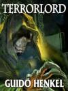 Terrorlord - Guido Henkel