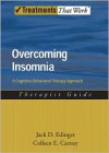 Overcoming Insomnia: A Cognitive-Behavioral Therapy Approach Therapist Guide - Jack D. Edinger,  Colleen E. Carney