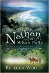 Nathan of Silver Falls - Rebecca Woods