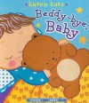 Beddy-bye, Baby: A Touch-and-Feel Book - Karen Katz