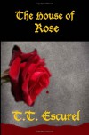 The House of Rose (Sorcerers and Specters of Auronia, #1) - T.T. Escurel