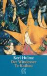 Der Windesser Te Kaihau (Taschenbuch) - Keri Hulme, Christine Frick-Gerke