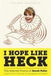 I Hope Like Heck: The Selected Poems of Sarah Palin - Michael Solomon