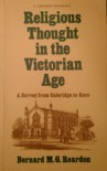 Religious Thought in the Victorian Age: A Survey from Coleridge to Gore (A Longman paperback) - Bernard M. G. Reardon