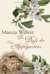 Der Duft des Apfelgartens: Roman - Marcia Willett