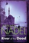 River of the Dead - Barbara Nadel