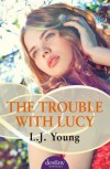 The Trouble with Lucy - L.J. Young