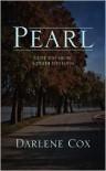 Pearl: A Life Too Short; A Death Too Long - Darlene Cox