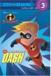 The Incredible Dash (Disney/Pixar The Incredibles) - Dennis R. Shealy