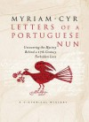 Letters of a Portuguese Nun: Uncovering the Mystery Behind a 17th Century Forbidden Love - Myriam Cyr