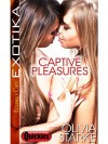 Captive Pleasures - Olivia Starke