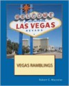 Vegas Ramblings - Robert E. Wacaster, Paul Alan DeGeorge II