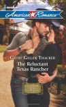 The Reluctant Texas Rancher (Harlequin American Romance) - Cathy Gillen Thacker