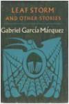 Leaf Storm, and Other Stories - Gabriel García Márquez