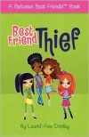 Best Friend Thief - Laurel-Ann Dooley