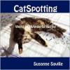 Catspotting - Susanne Saville