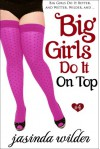 Big Girls Do It On Top - Jasinda Wilder