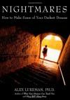 Nightmares: How to Make Sense of Your Darkest Dreams - Alex Lukeman