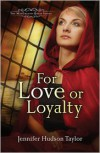 For Love or Loyalty - Jennifer Hudson Taylor