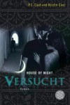 Versucht: House of Night 6 (Hochkaräter) - 'P.C. Cast',  'Kristin Cast'