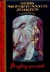 Przykry początek (Seria Niefortunnych Zdarzeń, #1) - Lemony Snicket