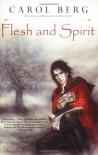 Flesh and Spirit - Carol Berg
