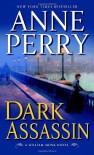 Dark Assassin - Anne Perry