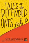 Tales of the Defended Ones - Beth Guckenberger