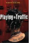 Playing in Traffic - Gail Giles