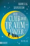 Der Club der Traumtänzer: Roman - Andreas Izquierdo