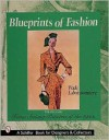 Blueprints of Fashion: Home Sewing Patterns of the 1950s (Schiffer Book for Collectors and Designers,) - Wade Laboissonniere